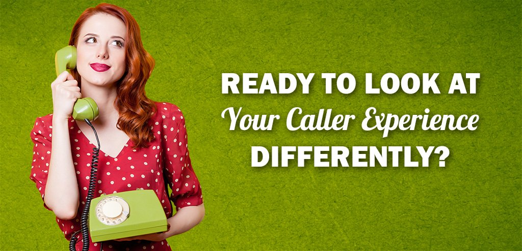 Look at Caller experience Differently